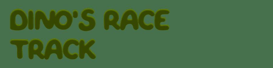 Dinos Race Track